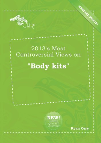 9785518202559: 2013's Most Controversial Views on Body Kits