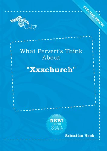 9785518203372: What Pervert's Think about Xxxchurch