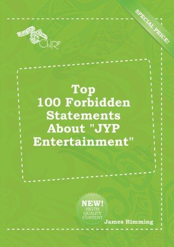 9785518212220: Top 100 Forbidden Statements about Jyp Entertainment