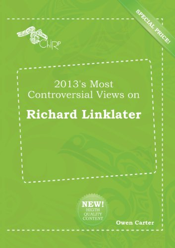 9785518212350: 2013's Most Controversial Views on Richard Linklater