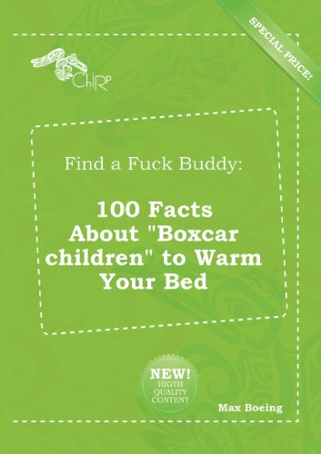 9785518235250: Find a Fuck Buddy: 100 Facts about Boxcar Children to Warm Your Bed