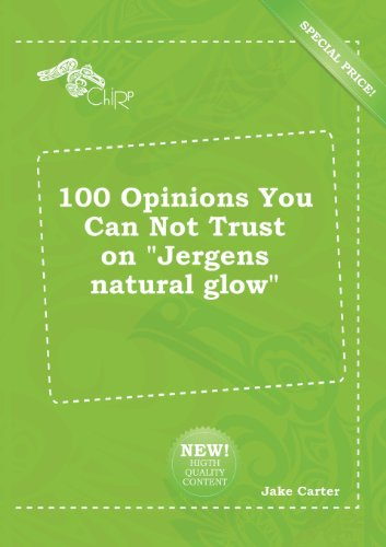 9785518237209: 100 Opinions You Can Not Trust on Jergens Natural Glow