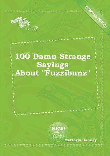 9785518237636: 100 Damn Strange Sayings about Fuzzibunz