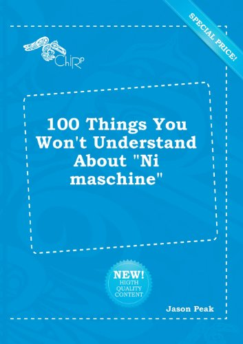 9785518238404: 100 Things You Won't Understand about Ni Maschine