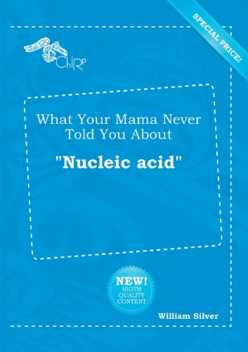 9785518277175: What Your Mama Never Told You about Nucleic Acid