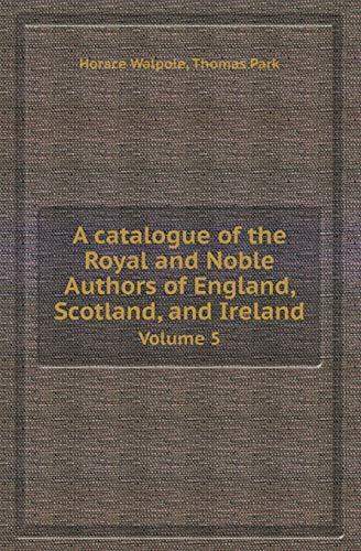 Manuscripts Horace Walpole Royal Noble Authors England Scotland.. Antiquarian & Collectible Rare 5 Books Antique 1806