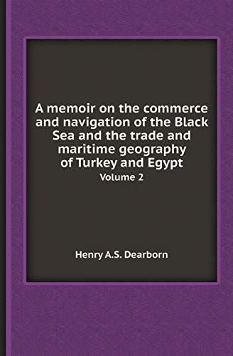 A Memoir on the Commerce and Navigation: Henry a S