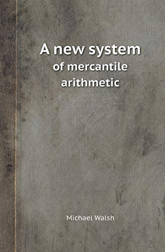 9785518413696: A New System of Mercantile Arithmetic