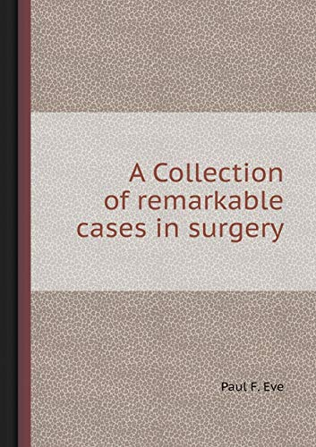 9785518416758: A Collection of Remarkable Cases in Surgery