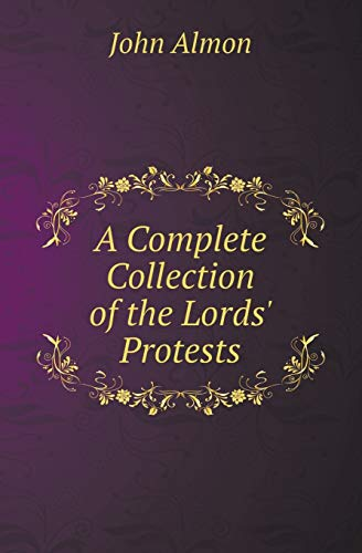 9785518417311: A Complete Collection of the Lords' Protests