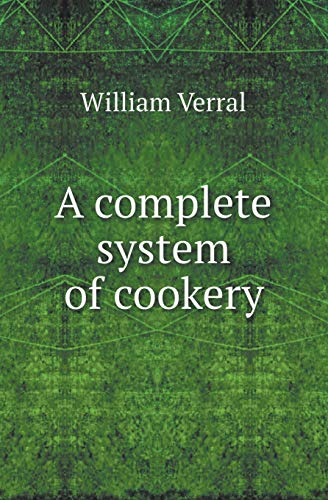 9785518417724: A Complete System of Cookery