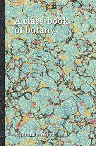 9785518419391: A Class-Book of Botany