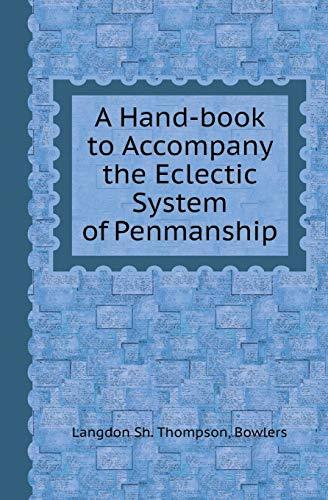 9785518420151: A Hand-Book to Accompany the Eclectic System of Penmanship