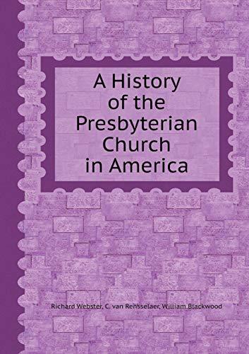 9785518420328: A History of the Presbyterian Church in America