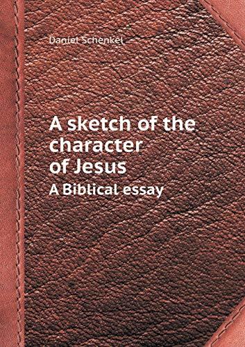 A Sketch of the Character of Jesus: Daniel Schenkel