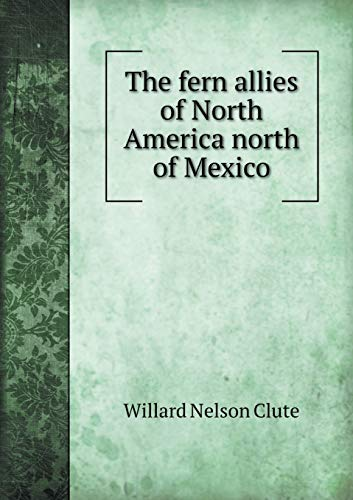 9785518429086: The Fern Allies of North America North of Mexico
