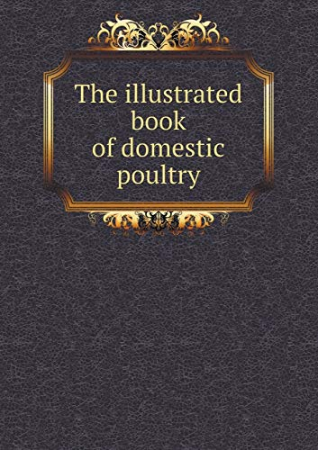 9785518431980: The Illustrated Book of Domestic Poultry