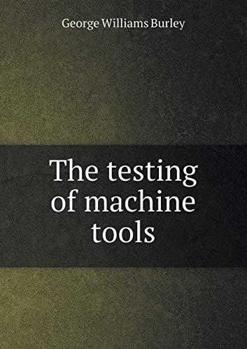 9785518434400: The Testing of Machine Tools
