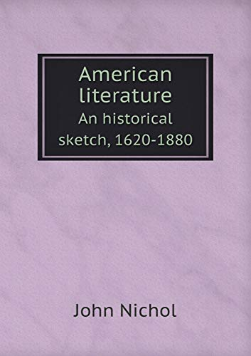 9785518441675: American literature An historical sketch, 1620-1880
