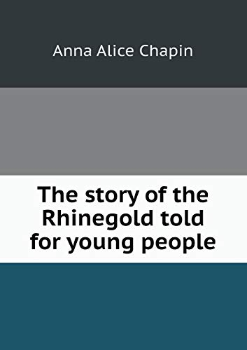 9785518444003: The Story of the Rhinegold Told for Young People