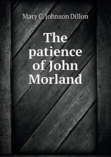 The Patience of John Morland: Mary C Johnson