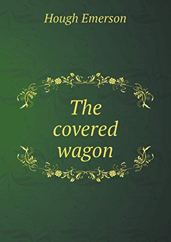 9785518445598: The Covered Wagon