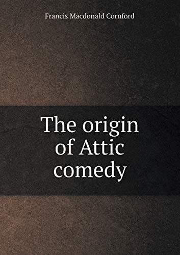 9785518446236: The Origin of Attic Comedy
