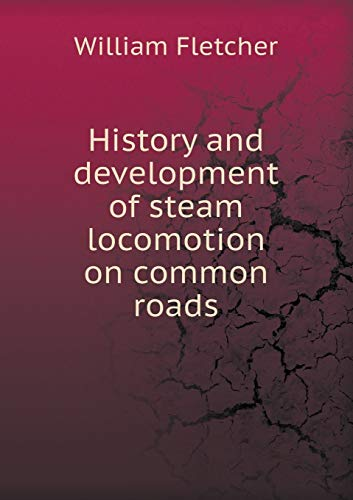 9785518446694: History and Development of Steam Locomotion on Common Roads