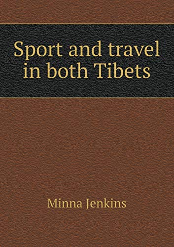 9785518449275: Sport and travel in both Tibets