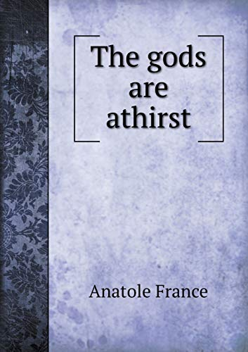 The gods are athirst: Anatole France
