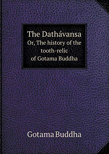 9785518458345: The Dathávansa Or, The history of the tooth-relic of Gotama Buddha