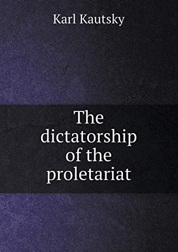 9785518461451: The dictatorship of the proletariat