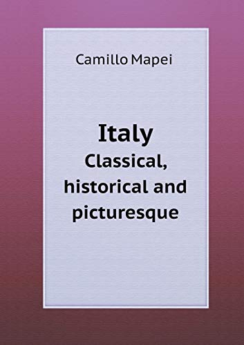 Italy Classical, Historical and Picturesque: Camillo Mapei