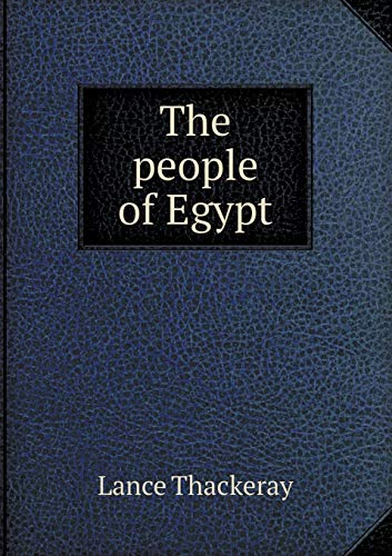 The people of Egypt (Paperback): Lance Thackeray