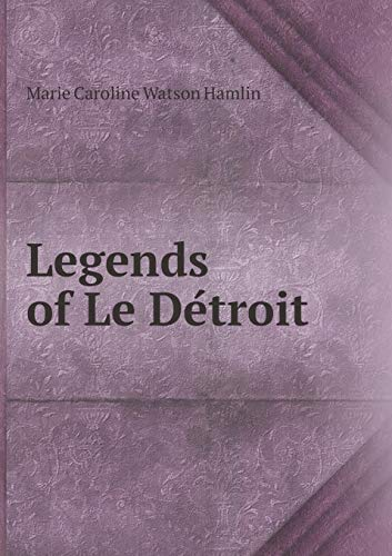 9785518463141: Legends of Le Détroit