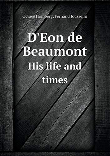 9785518464346: D'Eon de Beaumont His life and times