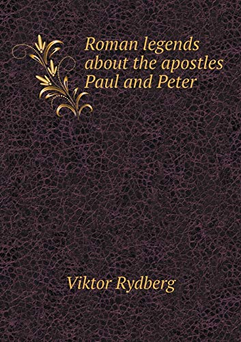 9785518466470: Roman legends about the apostles Paul and Peter
