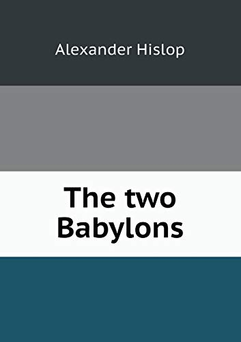 9785518466852: The two Babylons