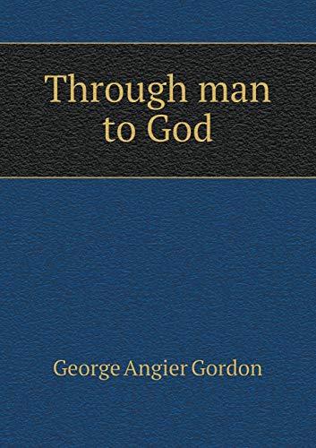 9785518467200: Through man to God