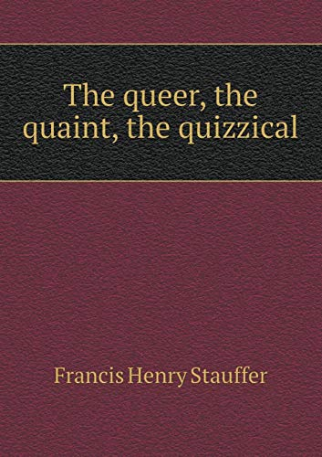9785518468306: The queer, the quaint, the quizzical
