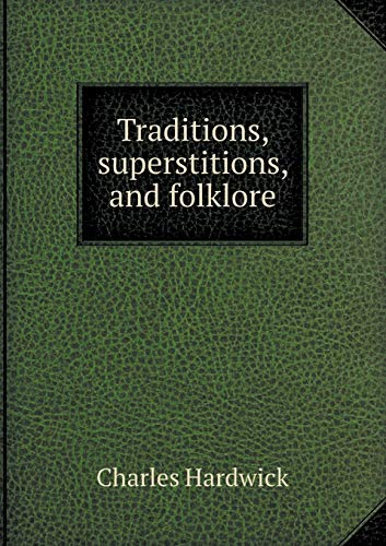 9785518468771: Traditions, superstitions, and folklore