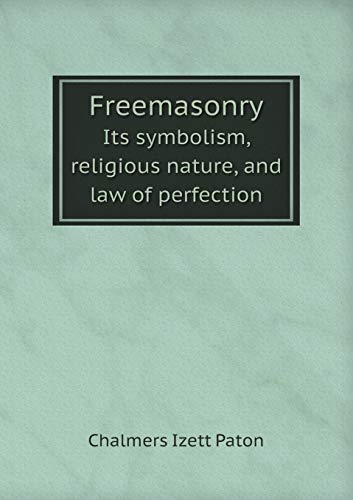 9785518470132: Freemasonry Its symbolism, religious nature, and law of perfection