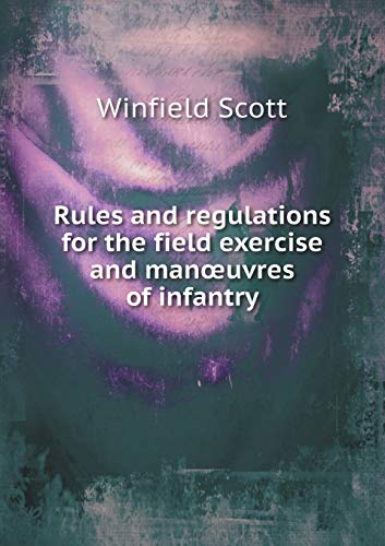 Rules and regulations for the field exercise: Winfield Scott