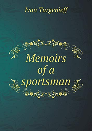 Memoirs of a sportsman (Paperback): Turgenieff Ivan