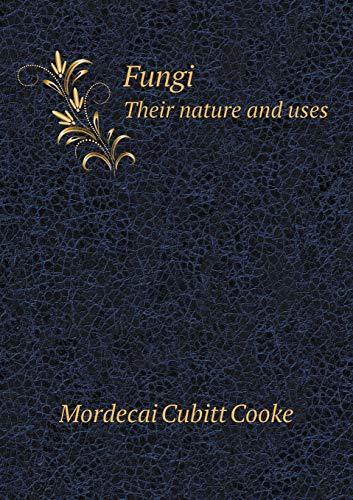 9785518472938: Fungi Their Nature and Uses