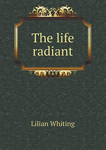 9785518473218: The Life Radiant
