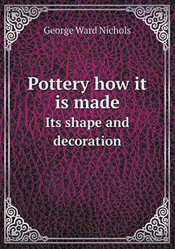 9785518473386: Pottery How It Is Made Its Shape and Decoration