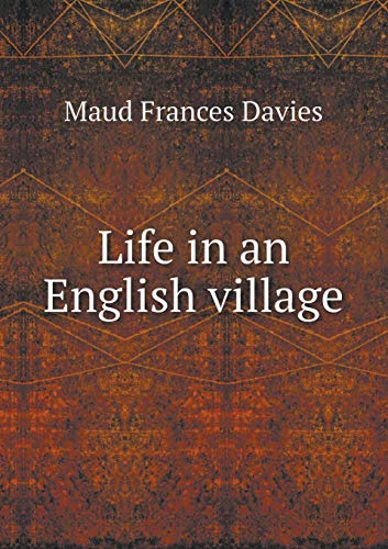 9785518474970: Life in an English Village