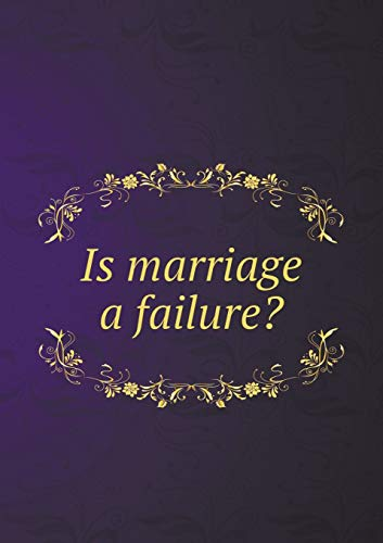 9785518475519: Is Marriage a Failure?