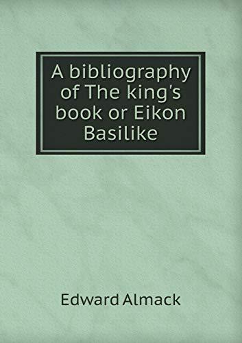 9785518479357: A Bibliography of the King's Book or Eikon Basilike